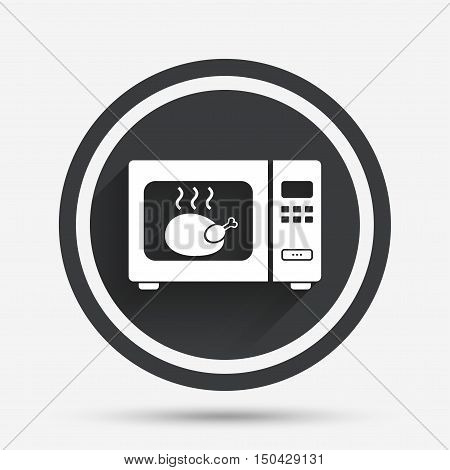 Microwave oven sign icon. Roast chicken. Kitchen electric stove symbol. Circle flat button with shadow and border. Vector