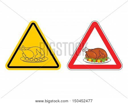 Warning Sign Of Attention Roasted Turkey. Dangers Yellow Sign Crustacean. Baked Chicken With  Red Tr