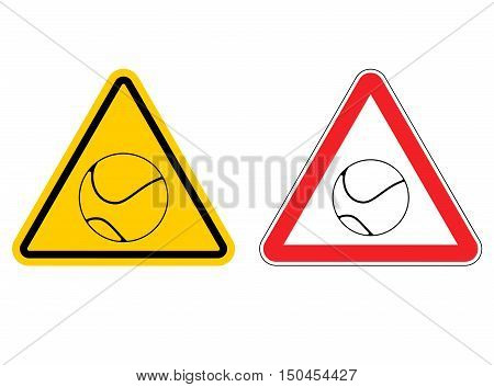 Warning Sign Tennis Attention. Dangers Yellow Sign Game. Ball Is On Red Triangle. Set Of Road Signs