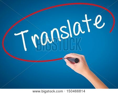 Women Hand Writing Translate With Black Marker On Visual Screen