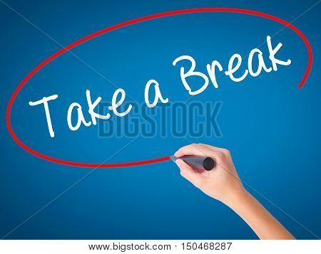 Women Hand Writing Take A Break With Black Marker On Visual Screen