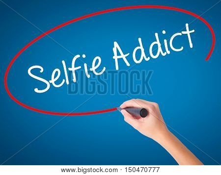 Women Hand Writing Selfie Addict With Black Marker On Visual Screen