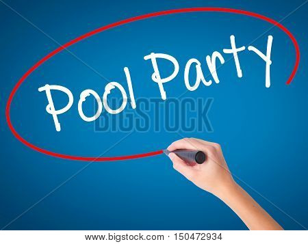 Women Hand Writing Pool Party With Black Marker On Visual Screen