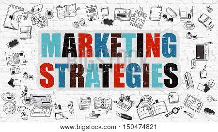 Marketing Strategies Concept. Marketing Strategies Drawn on White Wall. Marketing Strategies in Multicolor. Doodle Design. Modern Style Illustration. Line Style Illustration. White Brick Wall.