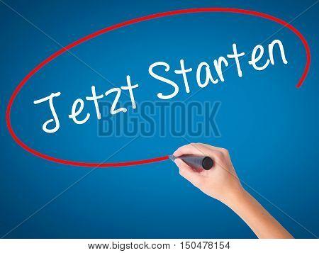 Women Hand Writing Jetzt Starten (start Now In German) With Black Marker On Visual Screen