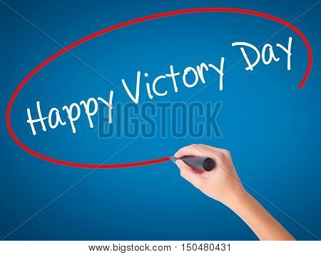 Women Hand Writing Happy Victory Day With Black Marker On Visual Screen.
