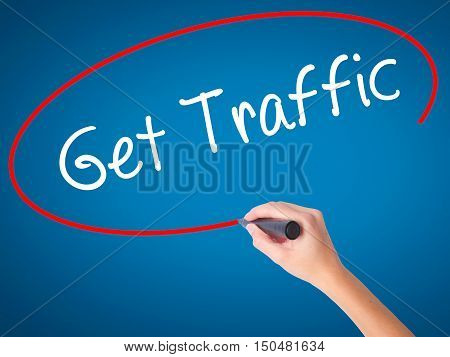 Women Hand Writing Get Traffic With Black Marker On Visual Screen