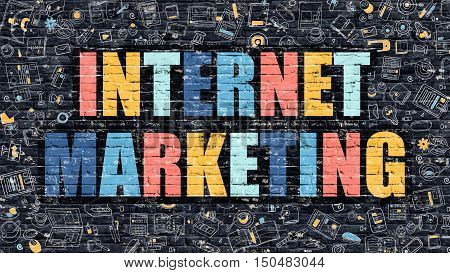 Internet Marketing Concept. Internet Marketing Drawn on Dark Wall. Internet Marketing in Multicolor. Internet Marketing Concept. Modern Illustration in Doodle Design of Internet Marketing.