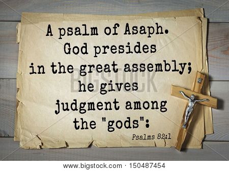 TOP-1000.  Bible verses from Psalms. A psalm of Asaph. God presides in the great assembly; he gives judgment among the