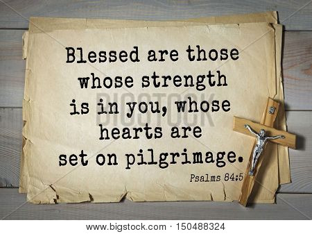 TOP-1000.  Bible verses from Psalms. Blessed are those whose strength is in you, whose hearts are set on pilgrimage.