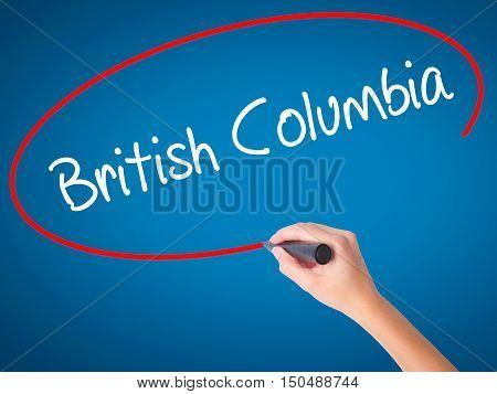 Women Hand Writing British Columbia With Black Marker On Visual Screen