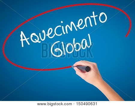 Women Hand Writing Aquecimento Global (global Warming In Portuguese) With Black Marker On Visual Scr