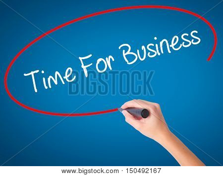 Women Hand Writing  Time For Business  With Black Marker On Visual Screen