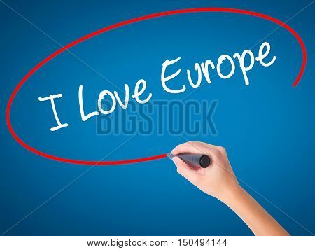 Women Hand Writing I Love Europe With Black Marker On Visual Screen