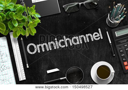 Business Concept - Omnichannel Handwritten on Black Chalkboard. Top View Composition with Chalkboard and Office Supplies on Office Desk. 3d Rendering.