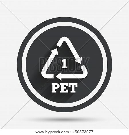 PET 1 icon. Polyethylene terephthalate sign. Recycling symbol. Bottles packaging. Circle flat button with shadow and border. Vector