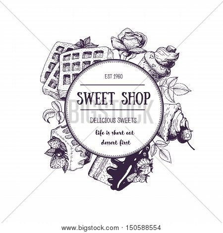 Vector card or invitation design template. Ink hand drawn desserts. Sketch for cafe menu or sweet shop. Vintage vector frame in linear style. Circle concept of confectionery.