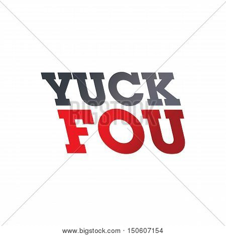 damn you word taunt yuck fou vector art illustration