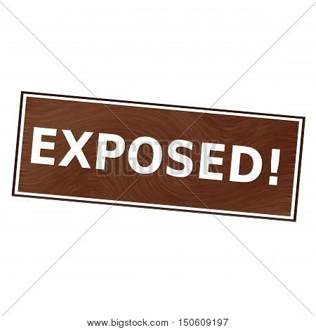 exposed white wording on Brown wood background
