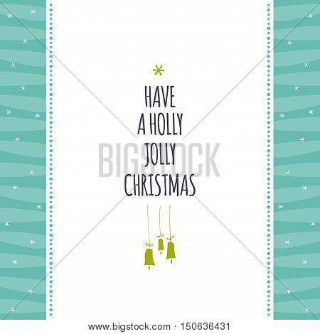 Vector winter holiday card template with Christmas bells. Greeting postcard. Have a holly jolly Christmas. For invitations, scrapbooking, calendars, New Years and Christmas designs.