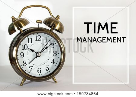 Time management, message on the clock background / Time concept