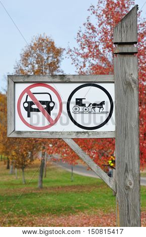 Only horse-drawn vehicles Signs erected in areas with Old Order Amish Old Order Mennonite or members of a few different Old Order 'Brethren' groups
