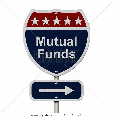 American Mutual Funds Highway Road Sign Red White and Blue American Highway Sign with words Mutual Funds isolated on white 3D Illustration