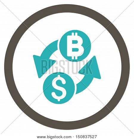 Dollar Bitcoin Exchange vector bicolor rounded icon. Image style is a flat icon symbol inside a circle, grey and cyan colors, white background.