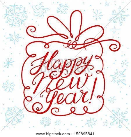 Happy New Year lettering composition. Vector hand drawn calligraphic letters and background for seasonal greeting cards t-shirts posters. Design element in silhouette of cute gift box with line art bow and snowflakes