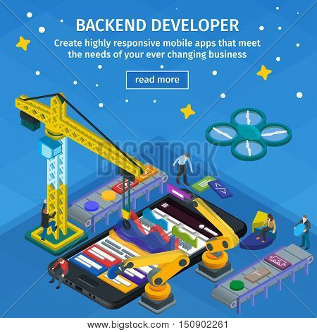 Developing mobile applications flat 3d isometric style. Backend developer app. People working on startup. Blue web design. 3d crane and robotic arm. Flat 3d isometric vector illutration. Black smartphone in 3d style.