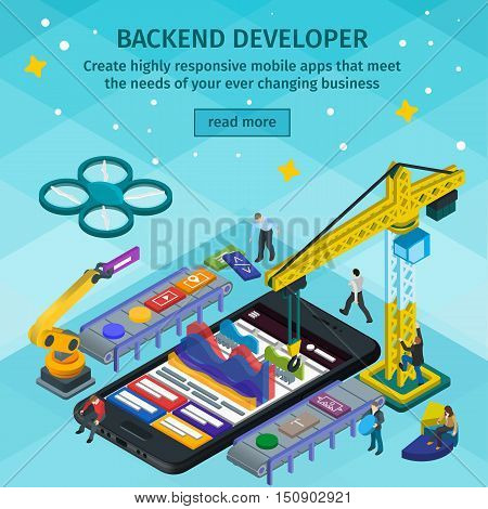Developing mobile applications flat 3d isometric style. Backend developer app. People working on startup. Light blue web design. 3d crane and robotic arm. Flat 3d infographic vector illustration.