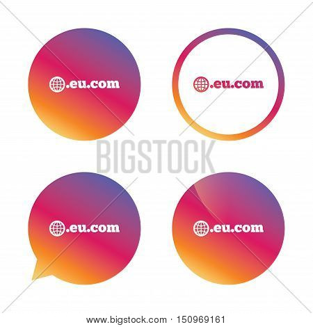 Domain EU.COM sign icon. Internet subdomain symbol with globe. Gradient buttons with flat icon. Speech bubble sign. Vector