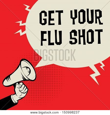 Megaphone Hand business concept with text Get Your Flu Shot vector illustration
