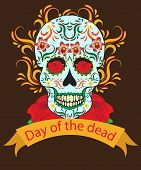 Day of the Dead a Mexican festival. Dia de los Muertos. Greeting card flyer poster Day of the Dead. Sugar skull. Vector illustration poster