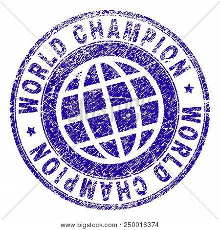 World Champion Stamp Watermark With Grunge Texture. Blue Vector Rubber Print Of World Champion Text