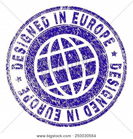 Designed In Europe Stamp Watermark With Grunge Style. Blue Vector Rubber Print Of Designed In Europe