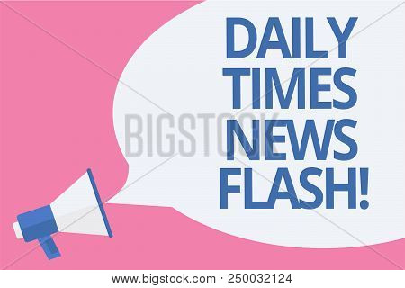 Word Writing Text Daily Times News Flash. Business Concept For Fast Response To Actions Happened In