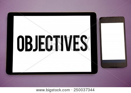 Writing Note Showing Objectives. Business Photo Showcasing Goals Planned To Be Achieved Desired Targ