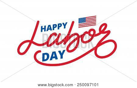 Labor Day. Lettering Label For Usa Labor Day Celebration. Happy Labor Day.