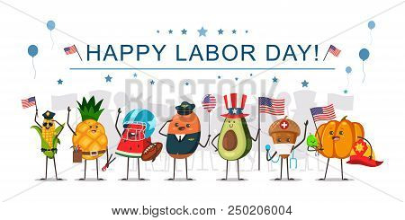 Happy Labor Day Concept Illustration With Funny Fruits And Vegetables Workers With American Flags. C