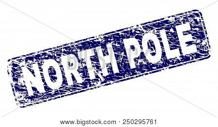 North Pole Stamp Seal Watermark With Grunge Style. Seal Shape Is A Rounded Rectangle With Frame. Blu