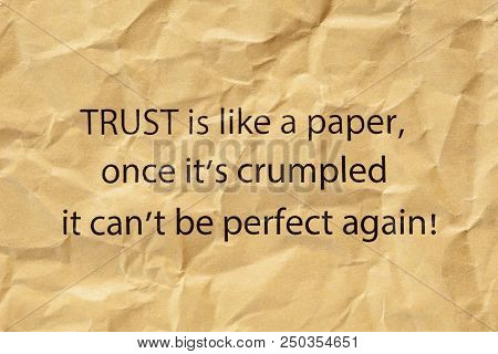 Trust Is Like A Paper Once Its Crumpled