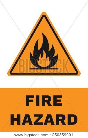 Fire Hazard Sign. Vector. Yellow, Black And White Banner.