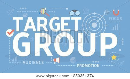 Target Group Concept Illustration. Business Promotion And Product Advertising. Audience Analyzing An