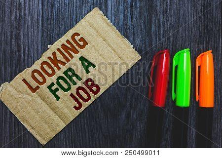 Writing Note Showing Looking For A Job. Business Photo Showcasing Unemployed Seeking Work Recruitmen