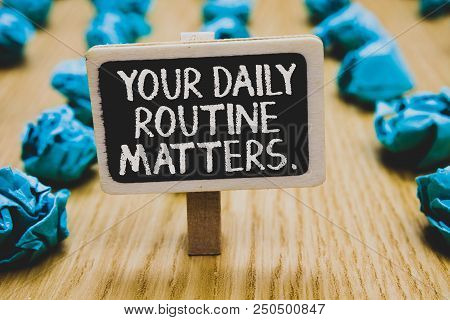 Handwriting Text Writing Your Daily Routine Matters. Concept Meaning Have Good Habits To Live A Heal