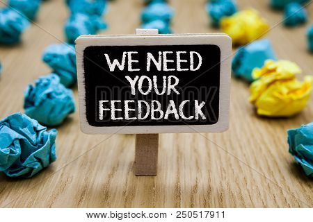 Text Sign Showing We Need Your Feedback. Conceptual Photo Give Us Your Review Thoughts Comments What