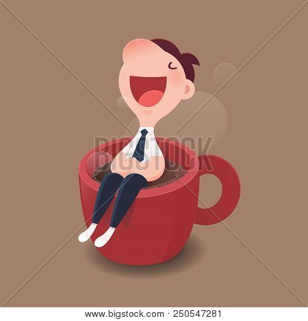 Cartoon Character Businessman Sitting On A Red Cup Of Hot Coffee. Good Morning And Good Day, Vector