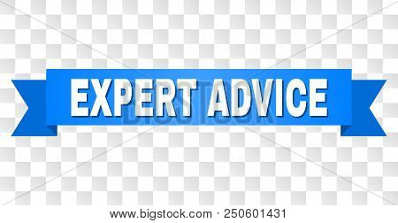 Expert Advice Text On A Ribbon. Designed With White Caption And Blue Stripe. Vector Banner With Expe