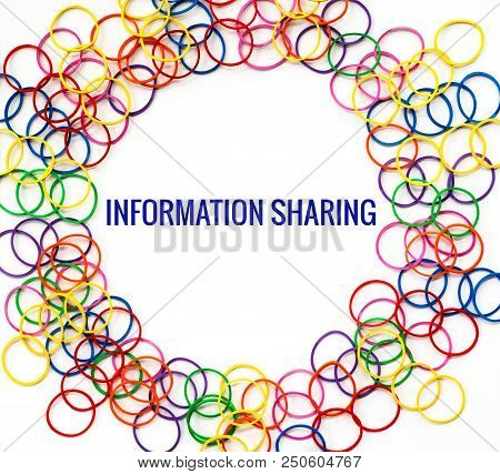 Information Sharing Concept, Colorful Rubber Band With Word Information Sharing On White Background